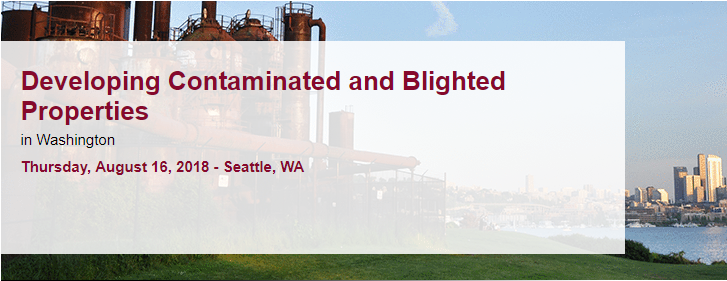 Developing Contaminated and Blighted Properties - The Seminar Group